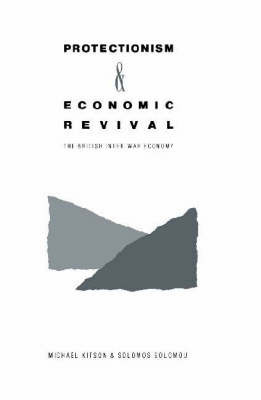 Protectionism and Economic Revival by Michael Kitson image