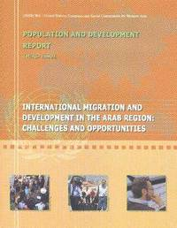 International Migration and Development in the Arab Region by United Nations Economic and Social Commission for Western Asia