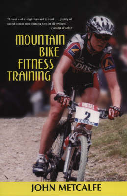 Mountain Bike Fitness Training by John Metcalfe