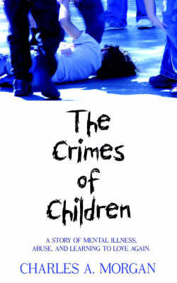 The Crimes of Children by CHARLES A. MORGAN