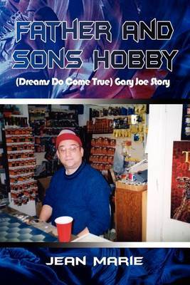 Father and Sons Hobby (dreams Do Come True) Gary Joe Story by Jeanne Marie image