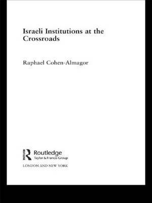 Israeli Institutions at the Crossroads: Volume 1 image