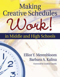 Making Creative Schedules Work in Middle and High Schools by Elliot Y. Merenbloom image