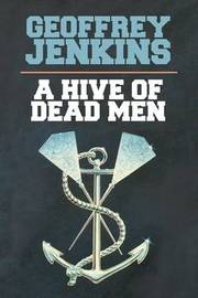 A Hive of Dead Men by Geoffrey Jenkins