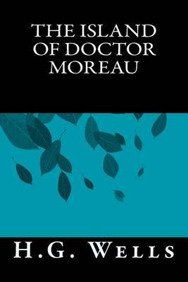 The Island of Doctor Moreau by H.G.Wells