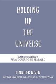 Holding Up the Universe by Jennifer Niven image