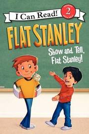 Flat Stanley: Show-And-Tell, Flat Stanley! by Jeff Brown