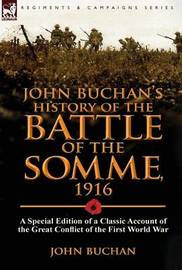John Buchan's History of the Battle of the Somme, 1916 by John Buchan
