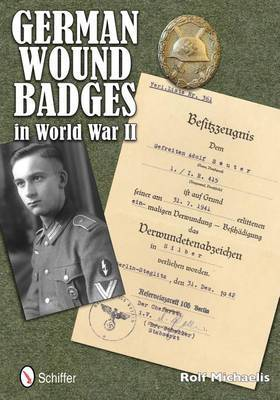 German Wound Badges in World War II by Rolf Michaelis image