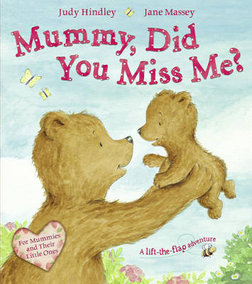 Mummy, Did You Miss Me? by Judy Hindley