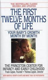 The First Twelve Months of Life by Frank Caplan image