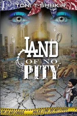 Land of No Pity by Toni T-Shakir