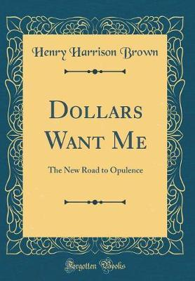Dollars Want Me by Henry Harrison Brown image