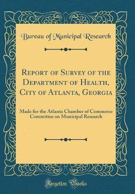 Report of Survey of the Department of Health, City of Atlanta, Georgia by Bureau Of Municipal Research image