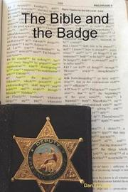 The Bible and the Badge by Dan Furtney image