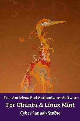 Free Antivirus And Antimalware Software For Ubuntu And Linux Mint by Cyber Jannah Studio