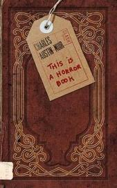 This Is a Horror Book by Charles Austin Muir