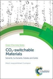 CO2-switchable Materials by Philip G. Jessop