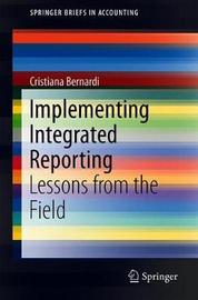 Implementing Integrated Reporting by Cristiana Bernardi