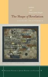 The Shape of Revelation by Zachary Braiterman
