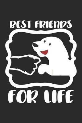 Best Friend for Life by Tierhalter Notizbuch