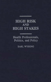 High Risk and High Stakes by Earl Wysong
