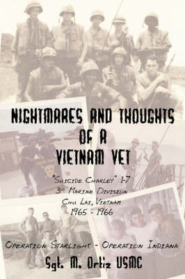 """Nightmares And Thoughts Of A Vietnam Vet by Melquiades """"Mike"""" Ortiz"""