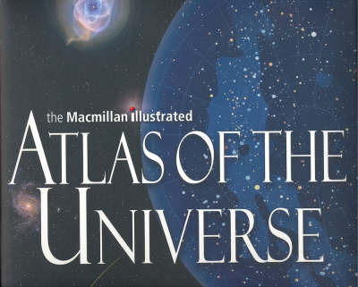 The Macmillan Illustrated Atlas of the Universe