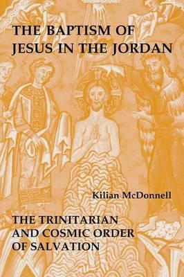 The Baptism of Jesus in the Jordan by Kilian McDonnell