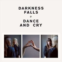 Dance and Cry by Darkness Falls