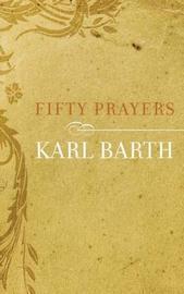 Fifty Prayers by Karl Barth