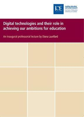 Digital technologies and their role in achieving our ambitions for education by Diana Laurillard