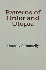 Patterns of Order and Utopia by Dorothy F. Donnelly image