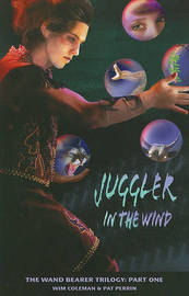 Juggler in the Wind by Wim Coleman