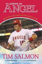 Always an Angel: Playing the Game with Fire and Faith by Tim Salmon image