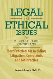 Legal and Ethical Issues for Mental Health Clinicians by Susan Lewis