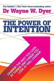 The Power Of Intention by Wayne W Dyer