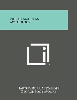 North American Mythology by Hartley Burr Alexander