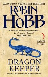 Dragon Keeper (Rain Wild Chronicles #1) by Robin Hobb