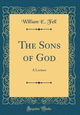 The Sons of God by William E Fell image