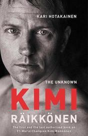 The Unknown Kimi Raikkonen by Kari Hotakainen image