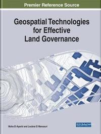 Geospatial Technologies for Effective Land Governance