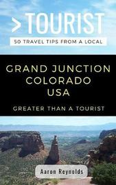 Greater Than a Tourist-Grand Junction Colorado United States by Greater Than a Tourist