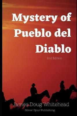 Mystery of Pueblo del Diablo by James Doug Whitehead