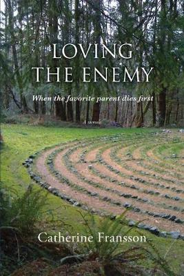 Loving the Enemy by Catherine Fransson