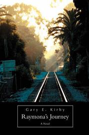 Raymona's Journey by Gary E. Kirby