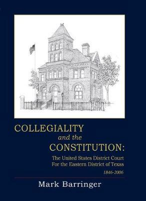 Collegiality and the Constitution by Mark Barringer