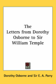 The Letters from Dorothy Osborne to Sir William Temple by Dorothy Osborne image