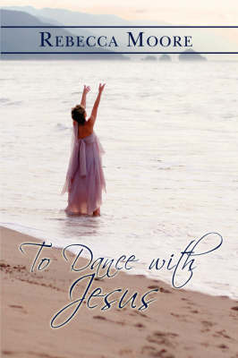 To Dance with Jesus by Rebecca Moore image
