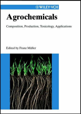Agrochemicals: Composition, Production, Toxicology, Applications